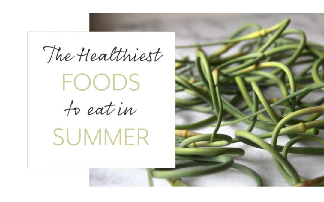 Summer Health: The Healthiest Foods to Eat in Summer