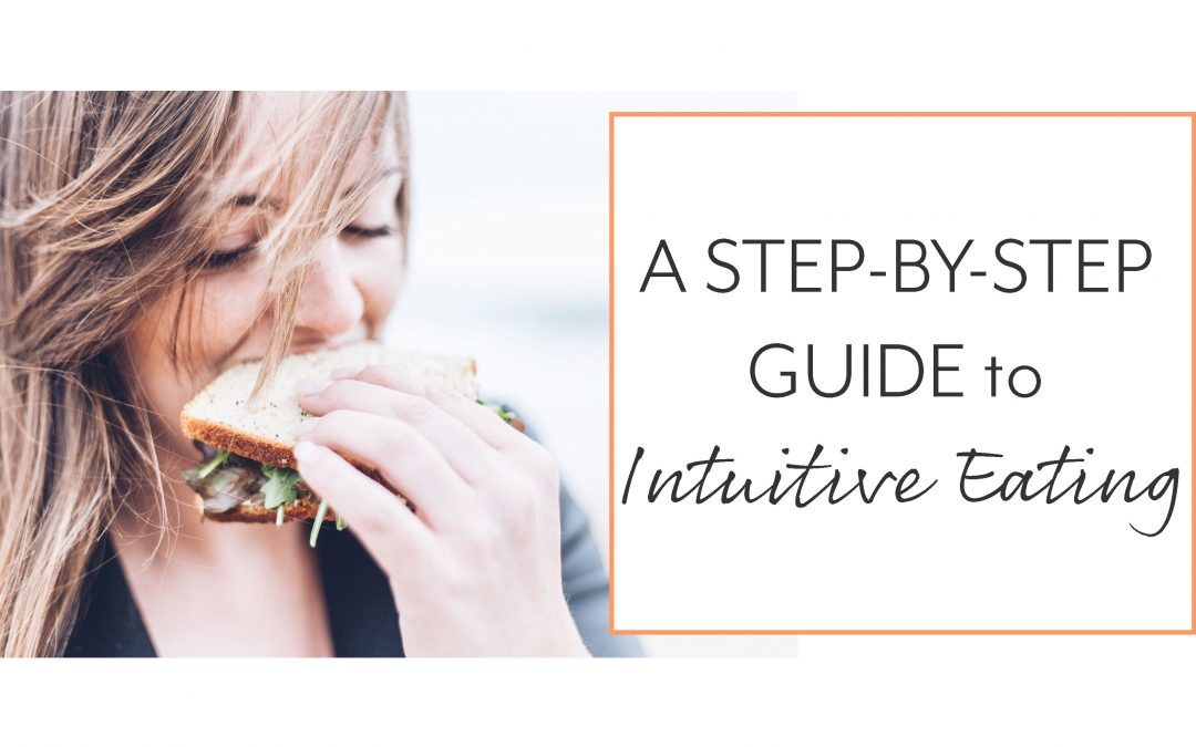 A Step-By-Step Guide to Intuitive Eating