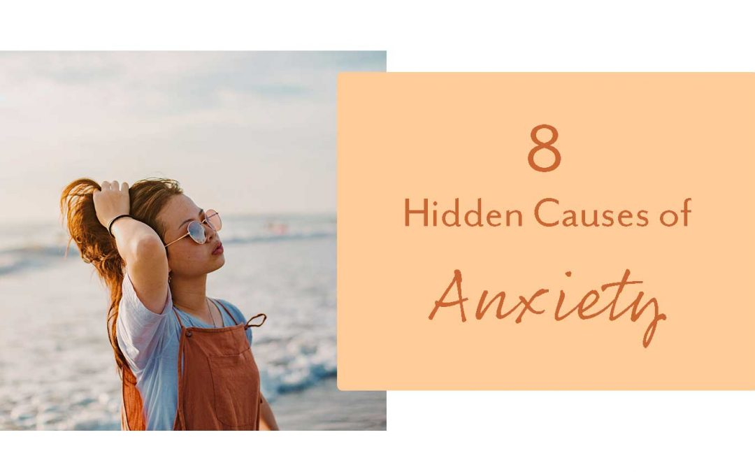 8 Hidden Causes of Anxiety