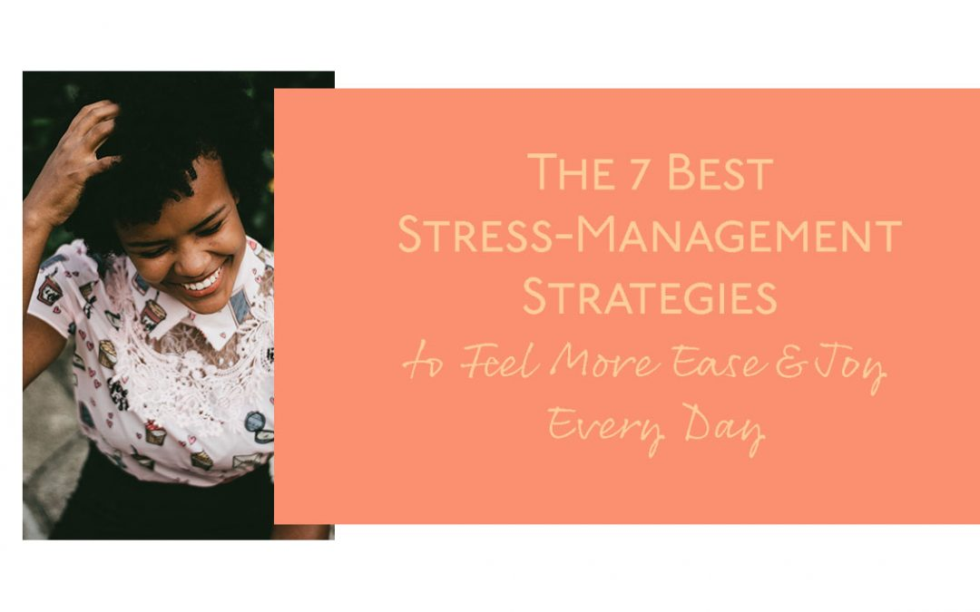 The 7 Best Stress-Management Strategies