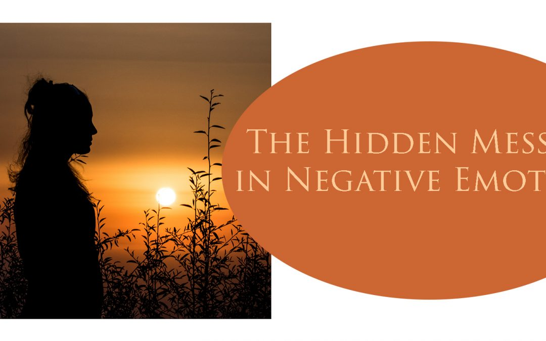 The Hidden Message in Negative Emotions