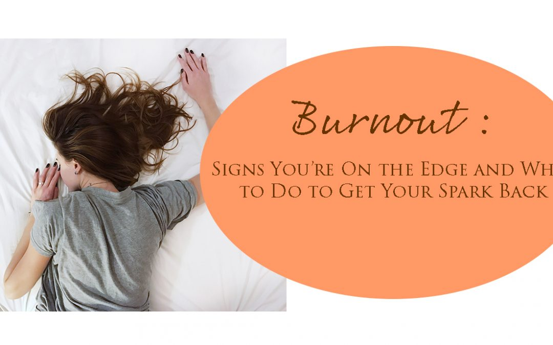 Burnout and How to Get Your Spark Back