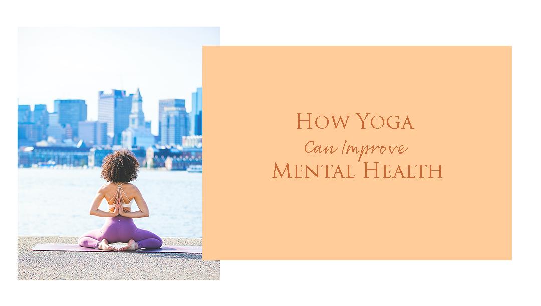 How Yoga Can Improve Mental Health