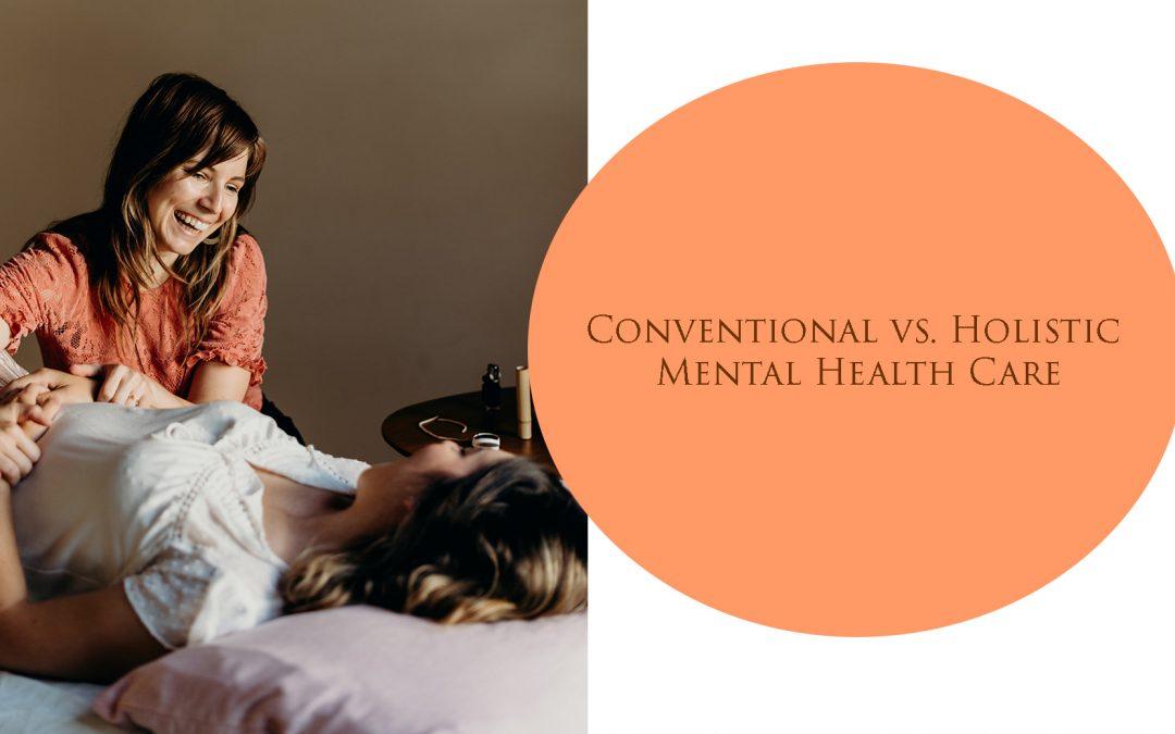 Conventional vs. Holistic Mental Health Care